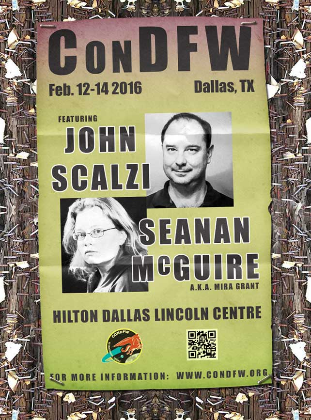 ConDFW 2016. The site is temporarily down while we're getting ready to debut our 2016 website. ConDFW XV will be held February 12-14, 2016 at the Hilton Dallas Lincoln Centre with totally rad guests like JOHN SCALZI and SEANAN MCGUIRE! Rock on!